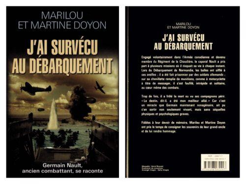 J'ai survécu au débarquement, du vétéran du Régiment de la Chaudière Germain Nault, publié en 2012, Éditions France Loisirs, coll. : B.Boucher