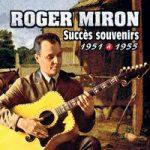 Pochette d'un album de succès souvenirs de Roger Miron publié en 2010