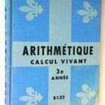 Manuel d'arithmétique de l'élève de 3e année, date : années 1950-60, coll. : Lauraine Bernier