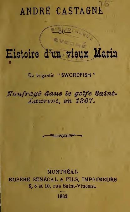 Livre qui raconte l'histoire du matelot André Castagne (1830-1902) lors du naufrage du Swordfish et qui par la même occasion décrit les conditions de vie des pionniers, voir la note 6 de l'article